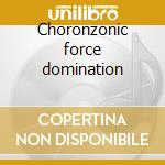 Choronzonic force domination cd musicale