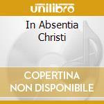IN ABSENTIA CHRISTI                       cd musicale di MONUMENTUM