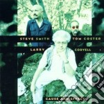 Larry Coryell / Tom Coster / Steve Smith - Cause And Effect cd musicale di Artisti Vari