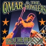 Omar&the Howlers - Live At The Opera Ho cd musicale di Howlers Omar&the