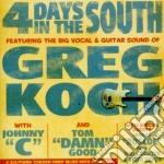 Greg Koch - 4 Days In The South cd musicale di Gregg Koch