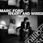 Marc Ford - Weary And Wired cd musicale di Marc Ford