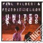 Paul Gilbert & Freddie Nelson - United States cd musicale di GILBERT PAUL & NELSON