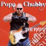 Popa Chubby - The Fight Is On cd musicale di Chubby Popa
