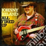 Johnny Hiland - All Fired Up cd musicale di Johnny Hiland