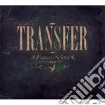 Transfer - Future Selves cd musicale di TRANSFER
