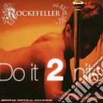 Rockefeller - Do It 2 Nite cd musicale di Rockefeller