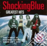 Shocking Blue - Greatest Hits cd musicale di SHOCKING BLUE