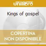 Kings of gospel cd musicale di Golden gate quartet