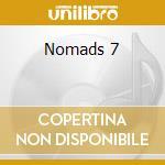 NOMADS 7 cd musicale di ARTISTI VARI