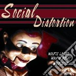 Social Distortion - White Light, White Heat White Trash cd musicale di Distortion Social