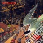 Myshkin - Why Do All The Country... cd musicale di MYSHKIN