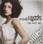 Carrie Rodriguez - She Ain't Me cd musicale di RODRIGUEZ CARRIE