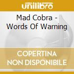 Mad Cobra - Words Of Warning cd musicale di MAD COBRA