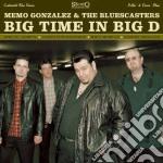 Memo Gonzalez & The Bluescasters - Big Time In Big D cd musicale di GONZALES / BLUESCAST