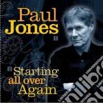 Paul Jones - Starting All Over Again cd musicale di JONES PAUL