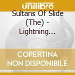 Lightning strikes cd musicale di Sultans of slide