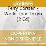 World tour tokyo cd musicale di Ferry Corsten