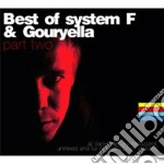 Best Of - Part Two - System F & Gouryella cd musicale di SYSTEM F & GOURYELLA