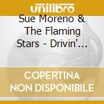 Drivin' on the highway of love cd musicale di Sue and the flaming stars
