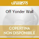 OFF YONDER WALL cd musicale di JELLY ROLL KINGS