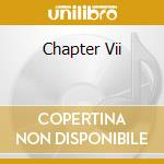 Various - Chapter Vii cd musicale di CHAPTER VII
