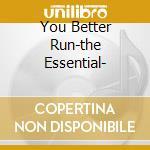YOU BETTER RUN-THE ESSENTIAL- cd musicale di KIMBROUGH JUNIOR