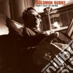 Solomon Burke - Don't Give Up On Me cd musicale di BURKE SOLOMON