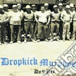 Dropkick Murphys - Do Or Die cd musicale di DROPKICK MURPHYS