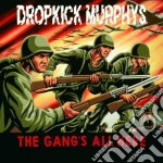 Dropkick Murphys - The Gang's All Here cd musicale di DROPKICK MURPHYS
