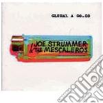 Joe Strummer & The Mescaleros - Global A Go Go cd musicale di STRUMMER JOE & THE MESCALEROS