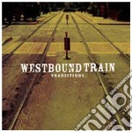 Westbound Train - Transitions cd musicale di WESTBOUND TRAIN