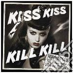 Horrorpops - Kiss Kiss Kill Kill cd musicale di HORRORPOPS