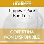 Pure bad luck cd musicale