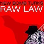 New Bomb Turks - Raw Law - New Single cd musicale