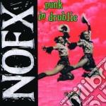 Nofx - Punk In Drublic cd musicale di NOFX