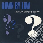 Down By Law - Question Marks & Periods cd musicale