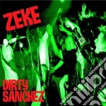 Zeke - Dirty Sanchez cd musicale di ZEKE