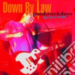 Down By Law - Punkrockdays:the Best Of cd musicale di DOWN BY LAW