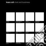 Ikara Colt - Chat And Business cd musicale di IKARA COLT