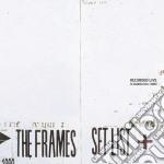 SET LIST cd musicale di FRAMES (THE)
