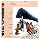 Neko Case - Fox Confessor Brings The Flood cd musicale di NEKO CASE