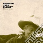 Ramblin' Jack Elliot - I Stand Alone cd musicale di RAMBLIN JACK ELLIOT