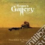 ROGUE'S GALLERY: PIRATE BALLADS... cd musicale di ARTISTI VARI