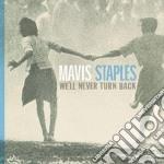 (LP VINILE) WE'LL NEVER TURN BACK lp vinile di MAVIS STAPLES