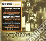 ORPHANS/3CD+BOOKLET cd musicale di WAITS TOM
