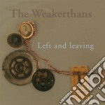 LEFT AND LEAVING cd musicale di WEAKERTHANS