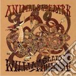 (LP VINILE) ANIMALS IN THE DARK - LP 180 GR. + DOWNL lp vinile di WHITMORE WILLIAM ELL