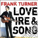 Frank Turner - Love, Ire & Song cd musicale di TURNER FRANK