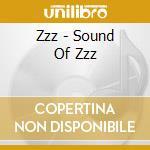 Zzz - Sound Of Zzz cd musicale di Zzz